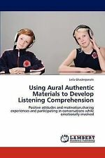 Using Aural Authentic Materials to Develop Listening Comprehension: Positive att