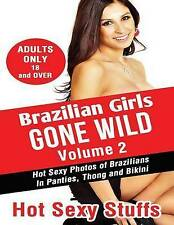 Brazilian Girls Gone Wild Vol  2 Hot Sexy Photos Brazilians by Sexy Stuffs Hot