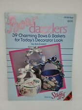 Plaid 8388 Dazzlers 39 Charming Bows & Baskets for Todays Decorator Look Stiffy