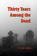Thirty Years Among the Dead : by Dr. Carl Wickland : 2 volume set
