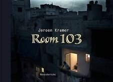 Jeroen Kramer: Room 103, Kramer, Jeroen, Good, Hardcover