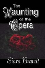 Haunting of the Opera, Paperback by Brandt, Siara