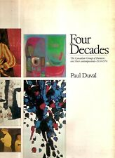 DUVAL, Paul - FOUR DECADES. The Canadian Group Of Painters 1930 - 1970.