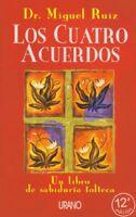 Los Cuatro Acuerdos: Un Libro de Sabiduria Tolteca (spanish) Por Miguel Ruiz