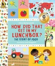 HOW DID THAT GET IN MY LUNCH BOX The Story of Food (BN Ppbk) Chris Butterworth