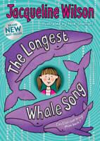 The longest whale song by Jacqueline Wilson Nick Sharratt (Paperback)