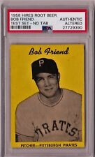 1958 Hires Root Beer Test Set Bob Friend No Tab PSA Authentic HS117
