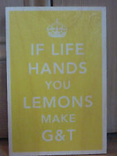 WOODEN TIMBER POSTCARD SIGN: WHEN LIFE HANDS YOU LEMONS MAKE G&T