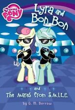 My Little Pony: Lyra and Bon Bon and the Mares from S.M.I.L.E.: By Berrow, G. M.