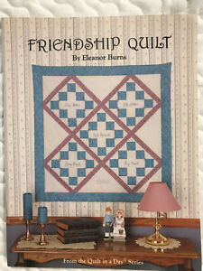 FRIENDSHIP QUILT BY ELEANOR BURNS FROM QUILT IN A DAY SERIES QUILTING BOOK