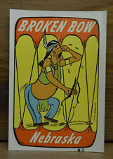 ORIGINAL VINTAGE TRAVEL DECAL BROKEN BOW NEBRASKA OLD AUTO CAR INDIAN CARTOON RV