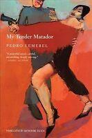 My Tender Matador, Paperback by Lemebel, Pedro; Silver, Katherine (TRN), Bran...