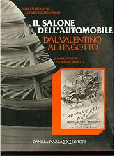 BERSANI COSTANTINO IL SALONE DELL'AUTOMOBILE DA VALENTINO AL LIGOTTO PIAZZA 1984