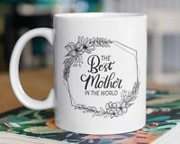 Best Mother in the World Coffee Mug, Mom Cup Gifts for Birthday, Mother's Day