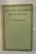 Book. An English Grammar For Beginners by Llewelyn Tipping. Pub 1963 Macmillan.