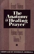 The Holmes Papers: The Anatomy of Healing Prayer Vol. 2 by Ernest Holmes (NEW)