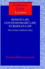 Roman Law, Contemporary Law, European Law: The Civilian Tradition Today (Clarend