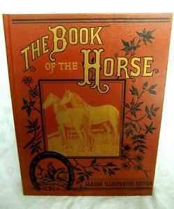 NEW THE BOOK OF THE HORSE HB Book 1985 Reprint of 1880s Original~Samuel Sidney