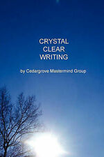 NEW Crystal Clear Writing by Cedargrove Mastermind Group