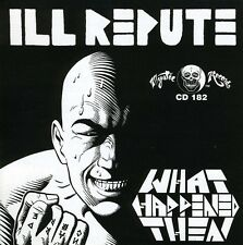 Ill Repute - What Happens Next [New Vinyl]