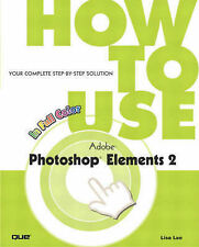 USED (GD) How to Use Adobe Photoshop Elements 2 by Lisa Lee