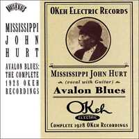 MISSISSIPPI JOHN HURT : AVALON BLUES: COMPLETE 1928 OKEH RECORDINGS (CD) sealed