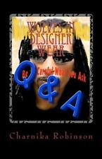 Wolves in Designer Wear : Q and A... Be Careful What You Ask by Charnika...