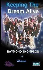 Keeping the Dream Alive by Raymond Webster Thompson (Paperback) Amazing Value