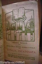 L ITALIA INCATENATA TRIPLICE ALLEANZA Isidoro Reggio Storia della Grande Guerra
