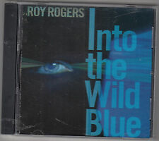 ROY ROGERS - into the wild blue CD