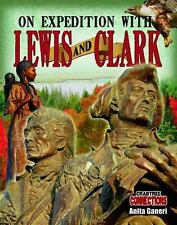 On Expedition with Lewis and Clark (Crabtree Connections) by Anita Ganeri
