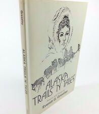 ALASKA TRAILS N' TAILS by Everett G. Gressley (Poems and Prose 1975 1st Edition)