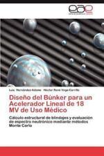 Diseno del Bunker Para Un Acelerador Lineal de 18 Mv de USO Medico (Paperback or