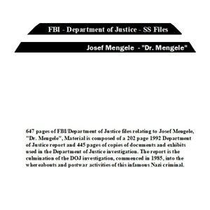 "Josef Mengele - ""Dr. Mengele"" FBI - Department of Justice - SS Files"