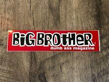 "Big Brother - ""Dumb Ass Magazine"" skateboard sticker 6"" x 1"" Thrasher Transworld"