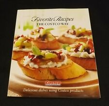 Favorite Recipes the Costco Way : Delicious Dishes Using Costco Products