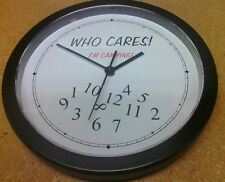 """""""WHO CARES"""" I'm camping Wall Clock 10"""" Black with quartz movement BRAND NEW"""