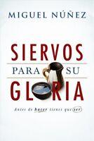Siervos para Su Gloria / Servants for His Glory : Antes de hacer tienes que s...