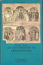 Bardy: La conversione al cristianesimo nei primi secoli Jaca Book 1975