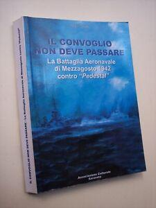 SMITH Peter IL CONVOGLIO NON DEVE PASSARE battaglia Pedestal '42 aeronautica ww2