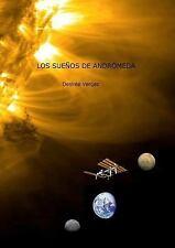 Los Suenos de Andromeda by Desiree Vergaz (2015, Paperback)