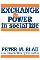 Exchange and Power in Social Life: By Peter Blau