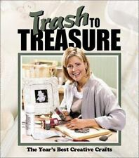 Trash to Treasure: The Year's Best Crative Crafts (Trash to Treasure Volume 6)