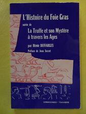 Henri Deffarges L'Histoire du Foie Gras suivie de La Truffe et son Mystère 1973