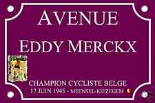 RÉPLIQUE PLAQUE de RUE Vélo Eddy MERCKX 30X20 CYCLISME