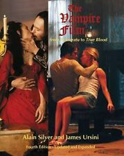 The Vampire Film : From Nosferatu to True Blood by Alain Silver and James Ursini