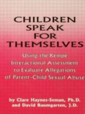 Children Speak For Themselves: Using The Kempe Interactional Assessment To Evalu