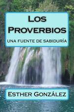 Los Proverbios : Una Fuente de Sabiduria by Esther Gonzalez (2016, Paperback)