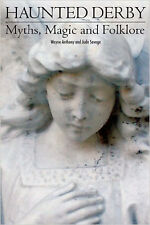 Haunted Derby: Myths, Magic and Folklore, New, Savage, Jude, Anthony, Wayne Book