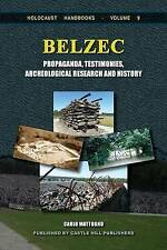 Belzec: Propaganda, Testimonies, Archeological Research and History by Carlo...